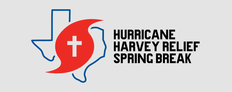 Hurricane Harvey Relief - Spring Break